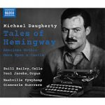 DAUGHERTY, M.: Tales of Hemingway / American Gothic / Once Upon A Castle