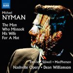 NYMAN, M.: Man Who Mistook His Wife for a Hat (The) [Chamber Opera]