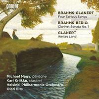 GLANERT, D.: 4 Praludien und Ernste Gesänge (after Brahms) / BRAHMS, J.: Clarinet Sonata No. 1 (arr. L. Berio)