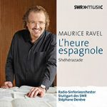 RAVEL, M.: Orchestral Works, Vol. 4 - Shéhérazade / L'heure espagnole